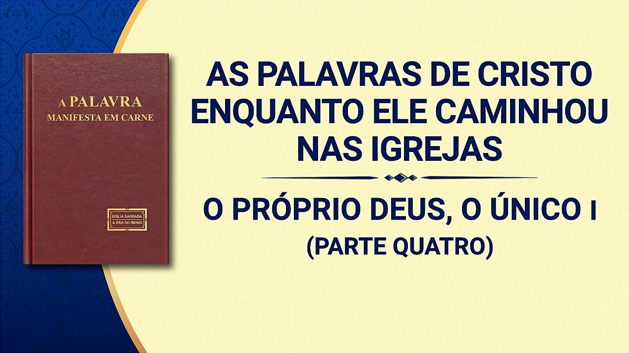 """Palavra de Deus """"O Próprio Deus, o Único I A autoridade de Deus (I)"""" (Parte quatro)"""