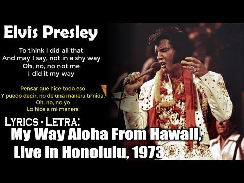 Elvis Presley - My Way Aloha From Hawaii, Live in Honolulu, 1973 (Lyrics Eng-Esp)