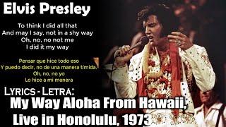 Gambar cover Elvis Presley - My Way Aloha From Hawaii, Live in Honolulu, 1973 (Lyrics Eng-Esp)