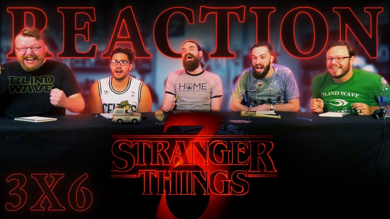 Stranger Things 3x6 REACTION!!