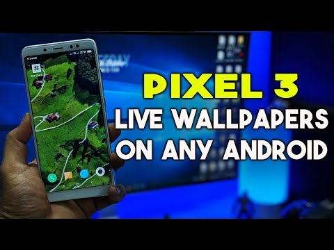 Download Google Pixel 3 Live Wallpapers On Any ANDROID -  No ROOT