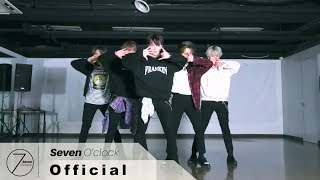 [세븐어클락(Seven O'Clock)] 'Searchlight' Choreography Practice Video