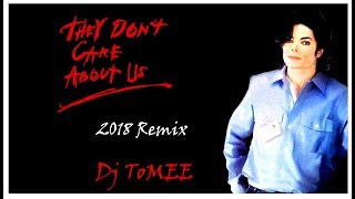 Michael Jackson - They don't care about us 2018 [Dj ToMEE Remix]