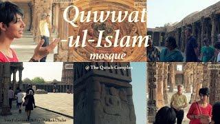 Quwwat-ul-Islam mosque @ Qutub Complex - Ep 5