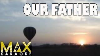 Our Father (Praise Song Karaoke Version)