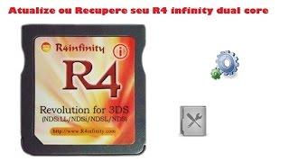Atualizar ou Recuperar R4 Infinity Dual Core e Outros - Nintendo 3ds, 2ds, ds...