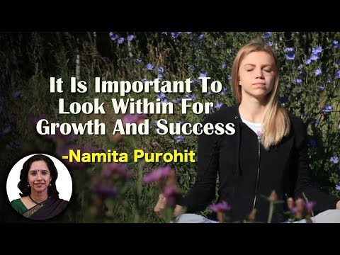 it-is-important-to-look-within-for-growth-and-success-|-namita-purohit