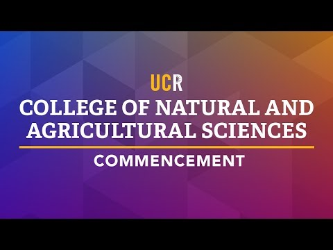 2017 UCR College of Natural and Agricultural Sciences Commencement