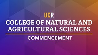 UCR College of Natural and Agricultural Sciences Commencement thumbnail