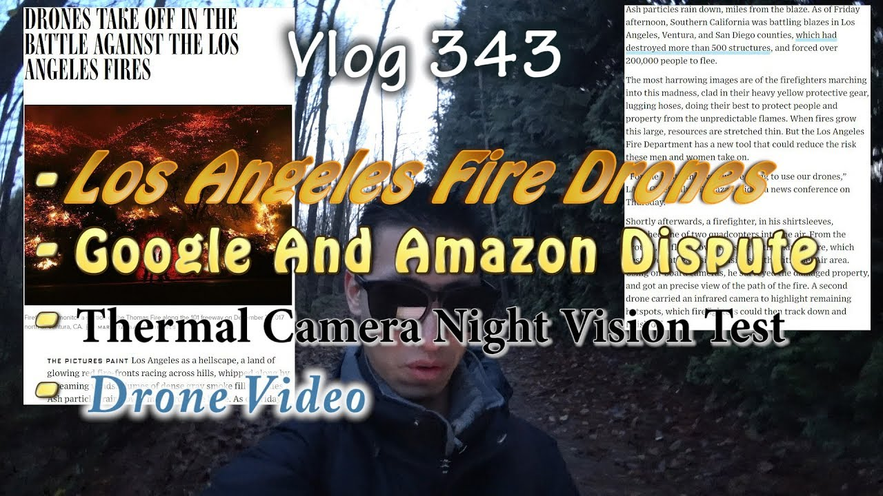 Infrared Camera Drones For The Los Angeles Fires Thermal Night Vision Test And Drone Video