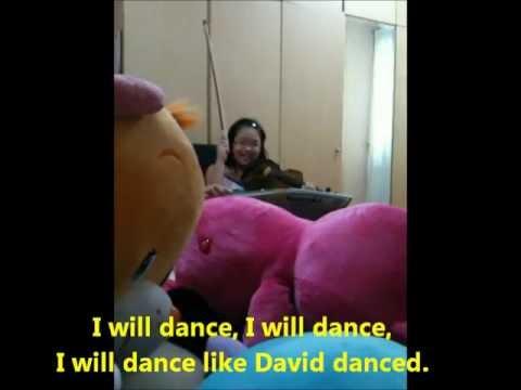 I will dance like David danced (Lyrics)