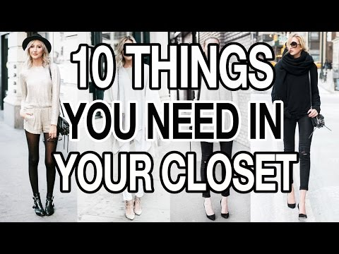 TOP 10 BASICS YOU NEED IN YOUR CLOSET!