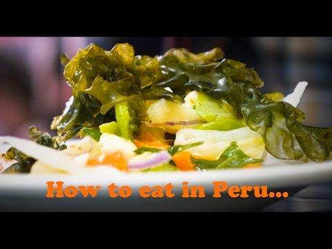 How to Eat in Peru: I'll Be Your Guide