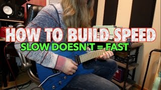 Just Playing Slow Wont Make You Faster - How To Build Speed ( WITH TABS!!!)