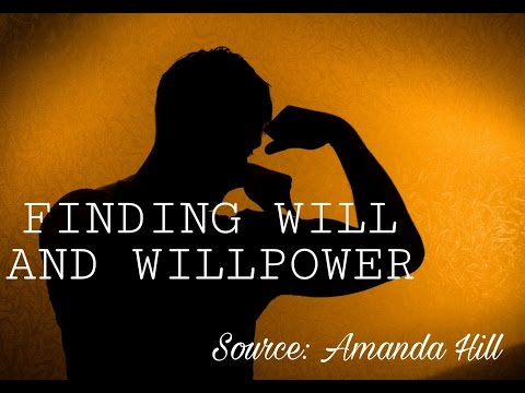 How to Find Will and Willpower | Amanda Hill