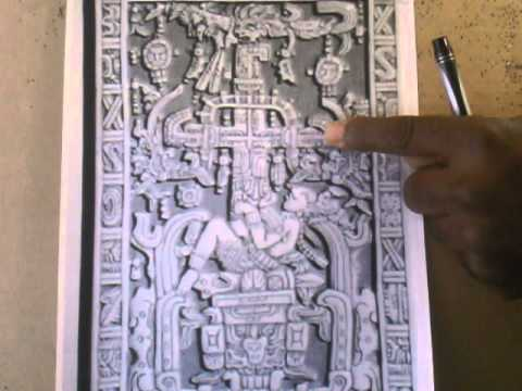 Mayan King Lord Pacal Tomb Lid Decoded By Gerone Wright
