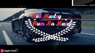 Bob Marley Hum Na Mare| HD | Full song | With New Cars | August, 2018