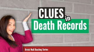 Clues on Death Records for Ancestors - Genealogy Brick Wall Research