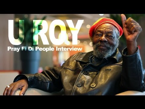 U Roy - Pray Fi Di People Interview
