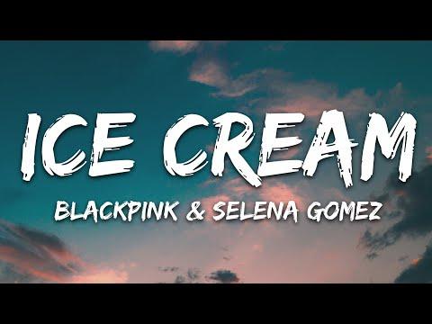 Blackpink Selena Gomez - Ice Cream