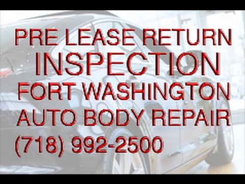Call 718 992 2500 Best Auto Pre Lease Return Inspection NYC at Fort Washington Auto Body Bronx NY