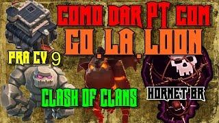 Clash of Clans: Como dar PT (100%) em CV9 /GO.LA.LOON - cla Hornet BR