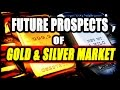 BILL MURPHY  |  Future Prospects of the Gold and Silver Market