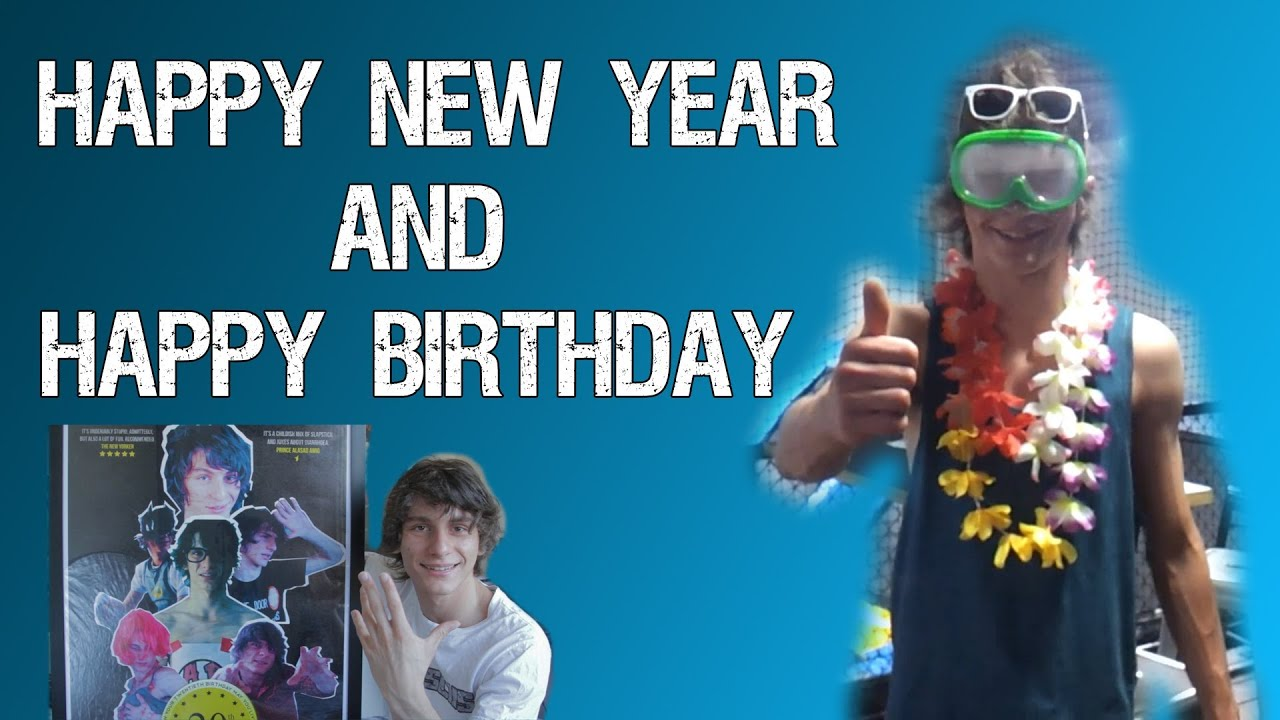 HAPPY NEW YEAR (2013) AND WHAT I DID ON MY BIRTHDAY - YouTube