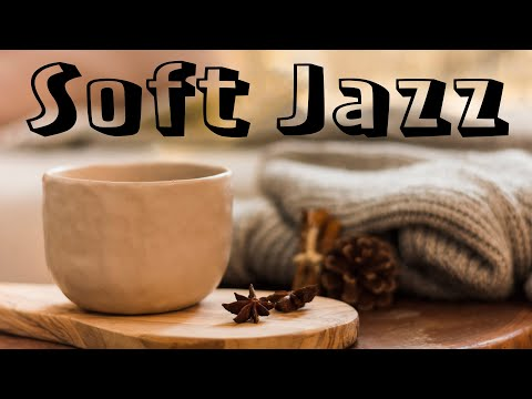 Soft JAZZ - Relaxing Winter Jazz & Bossa Nova Music - Positive Background Instrumental Jazz Music