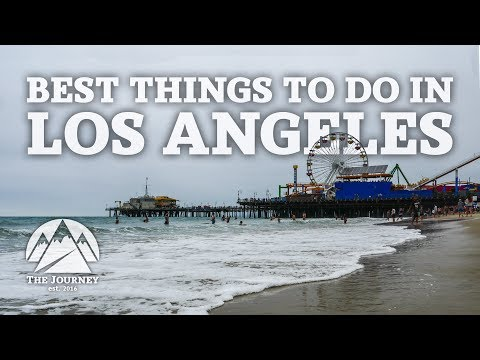 Best Things To Do In Los Angeles | The Journey