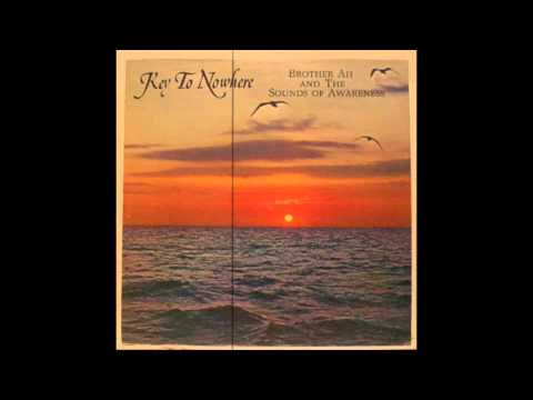 Brother Ah & The Sounds Of Awareness - Key To Nowhere [Full Album]