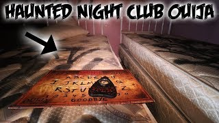 OVERNIGHT OUIJA BOARD CHALLENGE IN A HAUNTED ABANDONED CLUB!