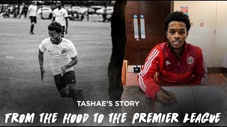 From The Hood To The Premier League -  Tashae Andall-Gibbons' Story