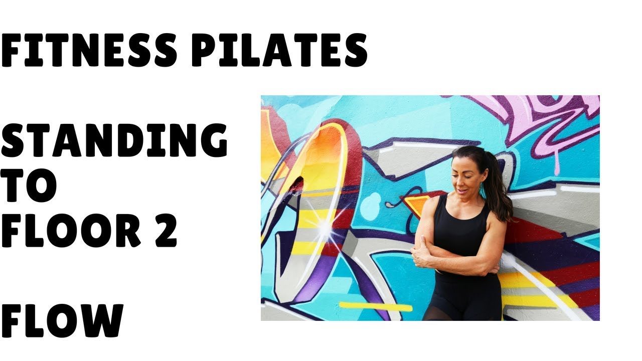 Fitness Pilates Standing To Floor 2 13 Minute Workout