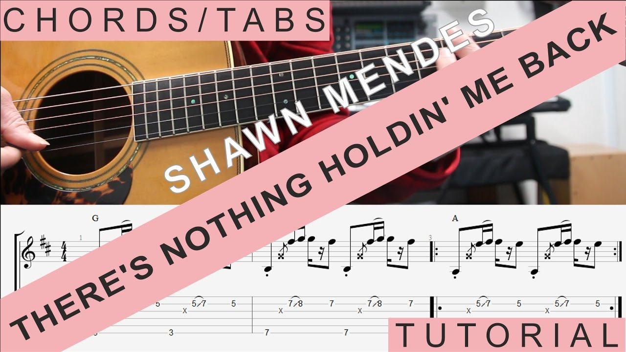 Shawn Mendes There S Nothing Holdin Me Back Guitar Lesson Tabs Tutorial Cover Chords Youtube