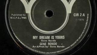 Gene Rondo My dream is yours