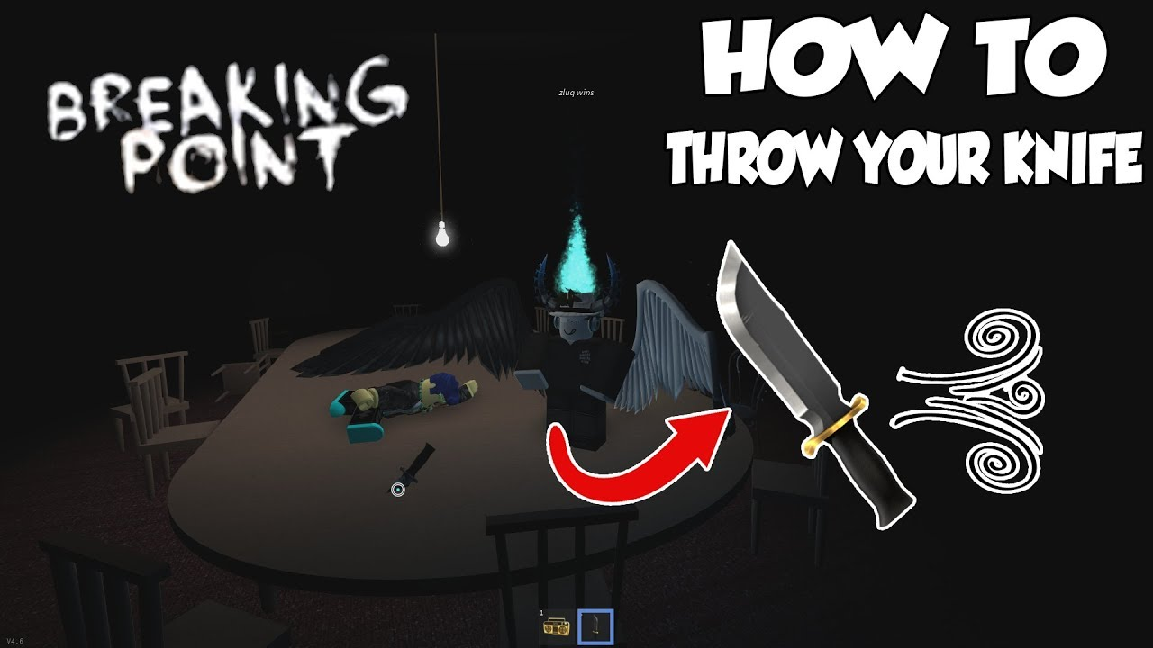 Roblox How To Throw Knives In Breaking Point