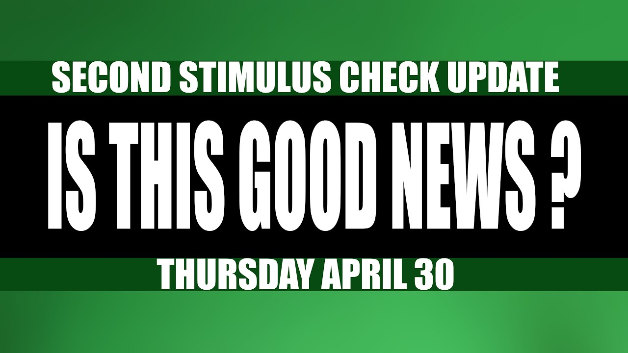 Second Stimulus Check and Stimulus Package UPDATE April 30, 2020 | More Good Signs