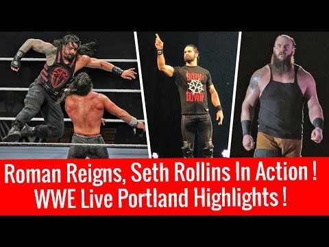 Roman, Seth & Braun Strowman in Action ! WWE Live Portland Oregon 2/16/18 Highlights16 February 2018