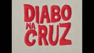 Diabo Na Cruz - Diabo Na Cruz (ALBUM STREAM)