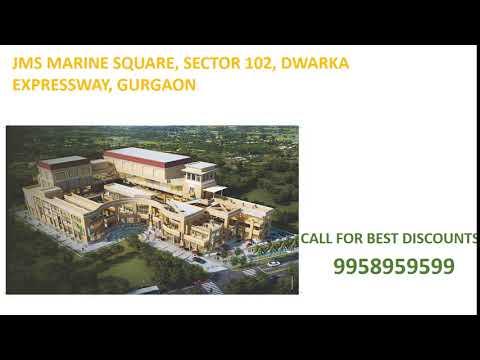 9958959599, jms marine square, jms marine square sector 102 dwarka expressway