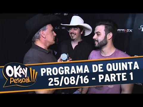 Okay Pessoal!!! (25/08/16) - Quinta - Parte 1