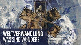 Weltverwandlung oder: Was sind Wunder? // Docta Ignorantia - Grundkurs des Glaubens #19