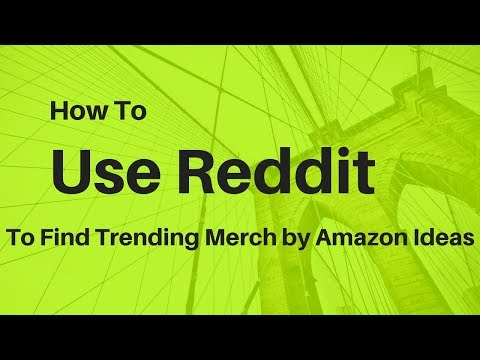 How To Use Reddit To Find Trending Merch by Amazon Ideas