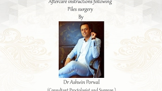 After Care Instructions Following Piles Surgery by Dr Ashwin Porwal