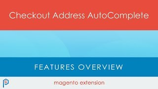 Checkout Address Autocomplete - Features Overview - Magento extension