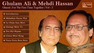 Mehdi Hassan and Ghulam Ali | Hit Ghazals | Best of Ghulam Ali