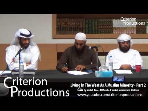 Living In The West As A Muslim Minority - Part 2 Q&A By Sheikh Anees Al Musabi & Muhammed Khalifa