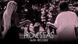 Akira Presidente - Promessas | Nandi