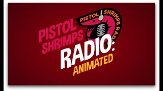 Pistol Shrimps Radio: Animated